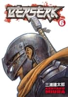 Berserk Volume 6 ebook by Kentaro Miura