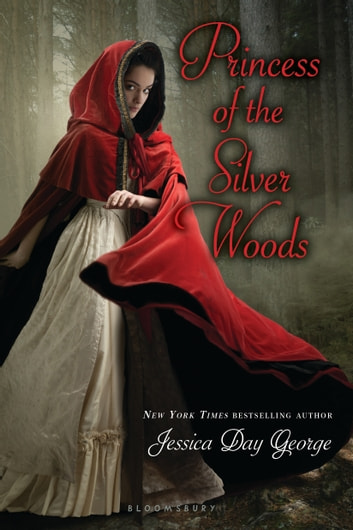 Princess of the Silver Woods ebook by Jessica Day George