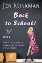 Back to School! (Deel 2) ebook by Jen Minkman