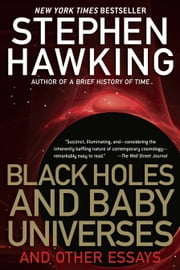 Black Holes and Baby Universes and Other Essays - And Other Essays ebook by Stephen Hawking