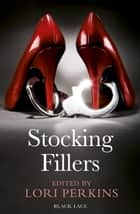 Stocking Fillers ebook by Lori Perkins