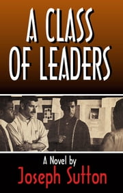 A Class of Leaders ebook by Joseph Sutton