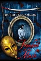 Freedom of the Mask ebook by Robert McCammon