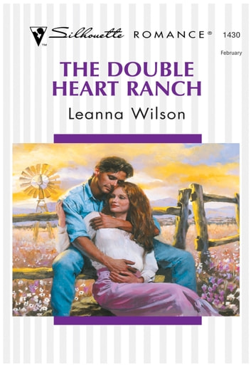 The Double Heart Ranch (Mills & Boon Silhouette) ebook by Leanna Wilson