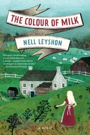 The Colour of Milk - A Novel ebook by Nell Leyshon