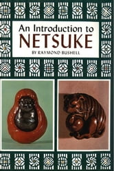 An Introduction to Netsuke ebook by Raymond Bushell