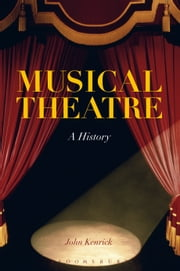 Musical Theatre - A History ebook by John Kenrick