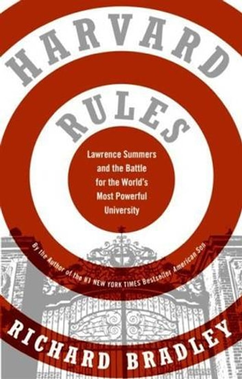 Harvard Rules - Lawrence Summers and the Battle for the World's Most Powerful University ebook by Richard Bradley