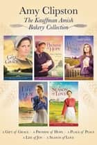 The Kauffman Amish Bakery Collection ebook by Amy Clipston