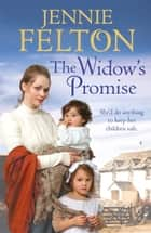 The Widow's Promise: The Families of Fairley Terrace Sagas 4 ebook by Jennie Felton