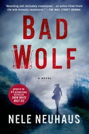 Bad Wolf - A Novel ebook by Nele Neuhaus,Steven T. Murray