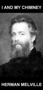 I and My Chimney [com Glossário em Português] ebook by Herman Melville,Eternity Ebooks