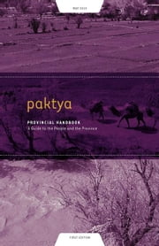 Paktya Provincial Handbook: A Guide to the People and the Province ebook by Praster, Tom