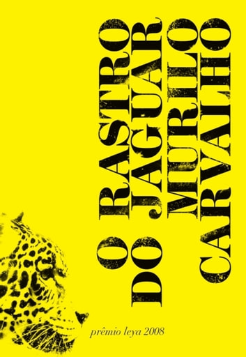 O rastro do Jaguar ebook by Murilo Carvalho