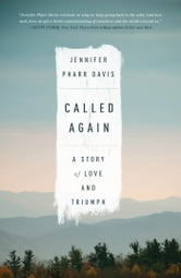 Called Again - A Story of Love and Triumph ebook by Jennifer Pharr Davis