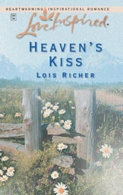 Heaven's Kiss ebook by Lois Richer