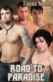 Road To Paradise ebook by Tianna Xander