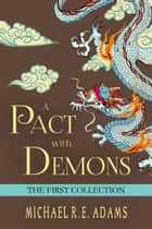 A Pact with Demons: The First Collection ebook by Michael R.E. Adams