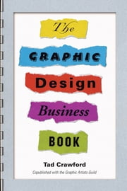 The Graphic Design Business Book ebook by Tad Crawford