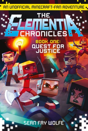 Quest for Justice (The Elementia Chronicles, Book 1) ebook by Sean Fay Wolfe