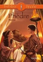Bibliolycée - Phèdre, Racine ebook by Jean Racine, Anne Autiquet