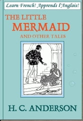 Learn French! Apprends l'Anglais! THE LITTLE MERMAID AND OTHER TALES ebook by Hans Christian Anderson