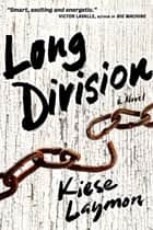Long Division ebook by Kiese Laymon