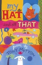 My Hat and all That ebook by Tony Mitton