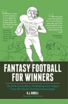 Fantasy Football For Winners ebook by B. J. Rudell