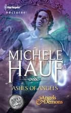 Ashes of Angels: Ashes of Angels\The Ninja Vampire's Girl - The Ninja Vampire's Girl ebook by Michele Hauf