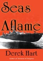 Seas Aflame ebook by Derek Hart
