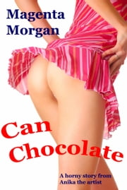 Can Chocolate ebook by Magenta Morgan
