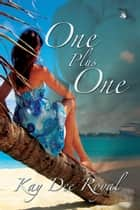 One Plus One ebook by Kay Dee Royal