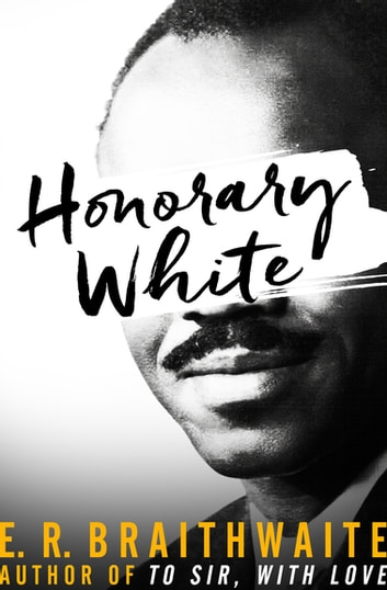 Honorary White ebook by E. R. Braithwaite