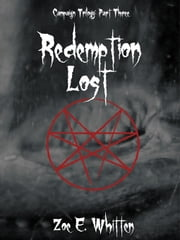 Redemption Lost (Campaign Trilogy 3) ebook by Zoe E. Whitten