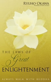 The Laws of Great Enlightenment - Always Walk with Buddha ebook by Ryuho Okawa