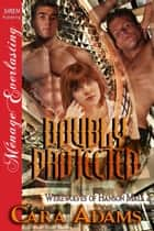 Doubly Protected ebook by Cara Adams