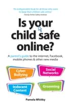 Is your child safe online? ebook by Pamela Whitby