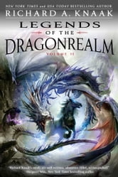 Legends of the Dragonrealm, Vol. II ebook by Richard A. Knaak