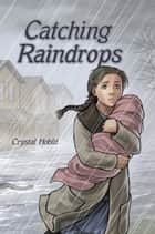 Catching Raindrops ebook by