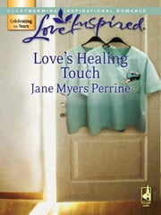 Love's Healing Touch (Mills & Boon Love Inspired) ebook by Jane Myers Perrine