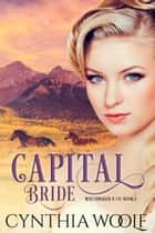 Capital Bride - a western romance ebook by