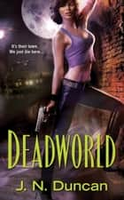 Deadworld ebook by J.N. Duncan