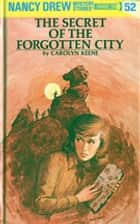 Nancy Drew 52: The Secret of the Forgotten City ebook by Carolyn Keene