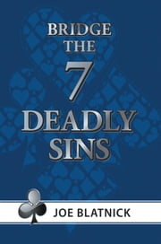 The Seven Deadly Sins ebook by Joe Blatnick