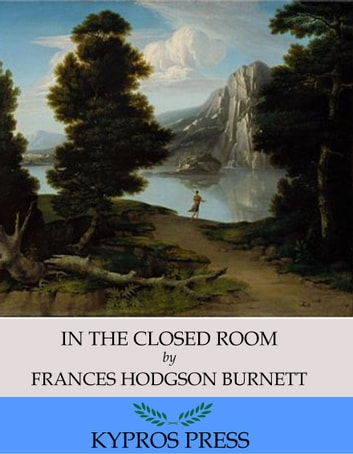 In the Closed Room ebook by Frances Hodgson Burnett