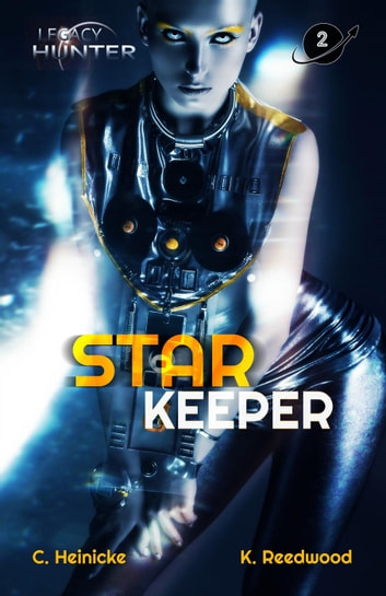 Star Keeper - Legacy Hunter, #2 ebook by Chris Heinicke,Kate Reedwood
