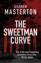 The Sweetman Curve ebook by Graham Masterton