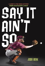 Say It Ain't So ebook by Josh Berk