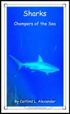 Sharks: Chompers of the Sea ebook by